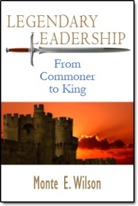 "Dr. Wilson's New Book, ""Legendary Leadership From Commoner To King""."
